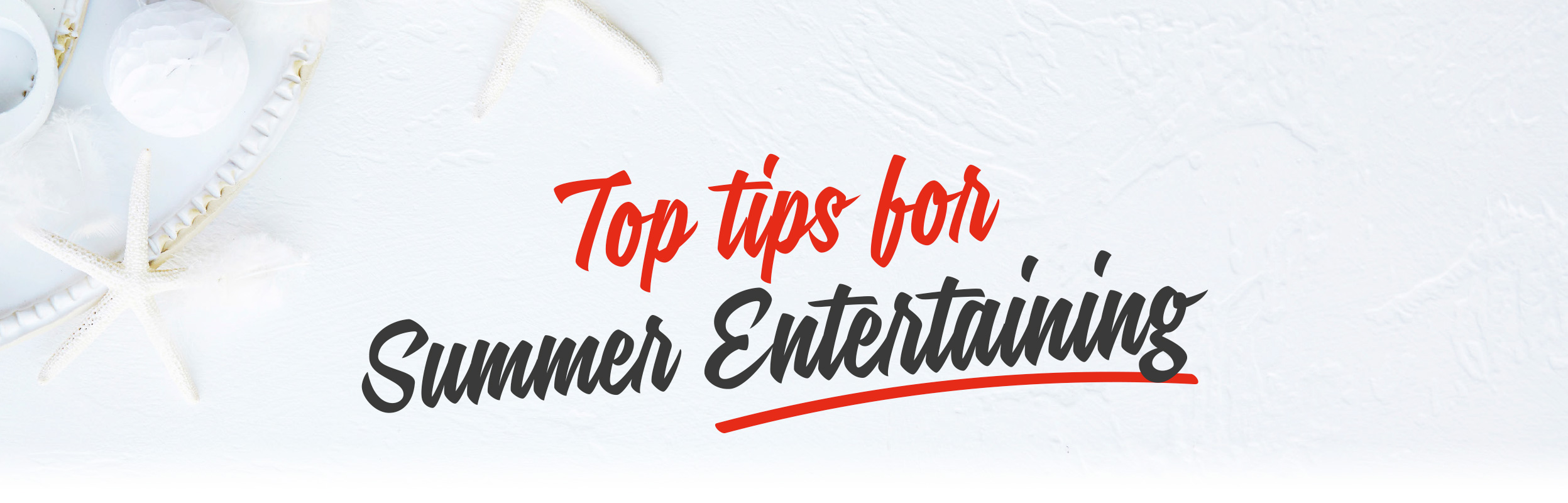 Top Tips for Entertaining this Summer